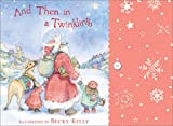 And Then In A Twinkling: Christmas Notecards from Becky Kelly (0740739794) by Kelly, Becky