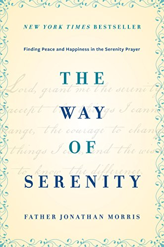 Download The Way of Serenity: Finding Peace and Happiness in the Serenity Prayer