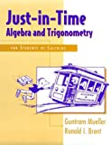 Just-In-Time Algebra and Trigonometry: For Students of Calculus