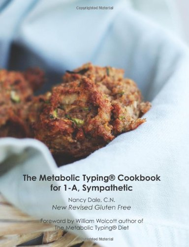 The Metabolic Typing Cookbook For 1-A, Sympathetic (Metabolic Typing Cookbooks)