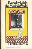 Everyday life in the modern world (Harper torchbooks, TB1608) (0061316083) by Lefebvre, Henri