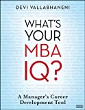 img - for What's Your MBA IQ: A Manager's Career Development Tool book / textbook / text book
