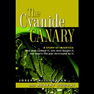 The Cyanide Canary: A Story of Injustice | [Joseph Hilldorfer, Robert Dugoni]