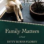 Family Matters: A Novel | Kitty Burns Florey