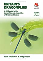 Britain`s Dragonflies - A Field Guide to the Damselflies and Dragonflies of Britain and Ireland 3e