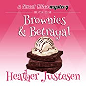 Brownies & Betrayal: A Sweet Bites Mystery, Book 1 | Heather B. Justesen
