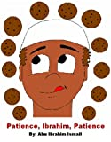img - for Patience, Ibrahim, Patience (The Ibrahim Books) book / textbook / text book