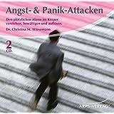 Angst- & Panik-Attacken: Den plötzlichen Alarm im Körper verstehen, bewältigen und auflösen.