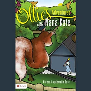 Ollie's Adventures with Nana Kate | [Fleeta Loudermilk Tate]
