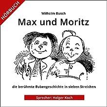 Max und Moritz Hörbuch von Wilhelm Busch Gesprochen von: Holger Koch