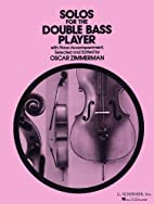 Solos For The Double Bass Player (Ed. Oscar…