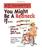 Jeff Foxwrthy's You Might Be a Redneck If...your Bicycle Has a Gun Rack (0836237382) by Jeff Foxworthy