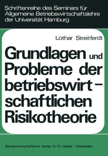 Grundlagen und Probleme der betriebswirtschaftlichen Risikotheorie (Schriftenreihe des Seminars für Allgemeine Betriebs