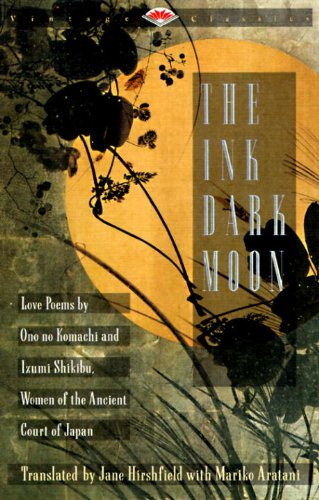 The Ink Dark Moon: Love Poems by Onono Komachi and Izumi...