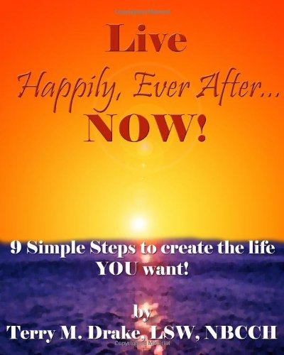 Live Happily, Ever After... Now!
