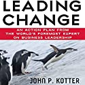 Leading Change Audiobook by John P. Kotter Narrated by Oliver Wyman
