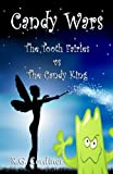 img - for Candy Wars: The Tooth Fairies vs The Candy King book / textbook / text book