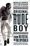 Original Rude Boy: From Borstal to th...