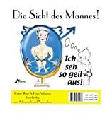 img - for Die Sicht des Mannes! Die Sicht der Frau! (German Edition) book / textbook / text book