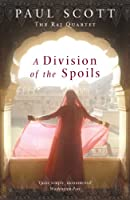 A Division Of The Spoils (The Raj Quartet Book 4)