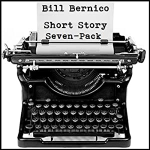 Short Story Seven-Pack (7 Short Stories) | [Bill Bernico]