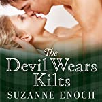 The Devil Wears Kilts: Scandalous Highlanders Series, #1 (       UNABRIDGED) by Suzanne Enoch Narrated by Anne Flosnik