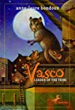 Vasco, Leader of the Tribe (0440421535) by Bondoux, Anne-Laure