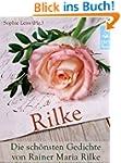 Rilke - Die sch�nsten Gedichte von Ra...