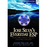Jose Silva's Everyday ESP: Use Your Mental Powers to Succeed in Every Aspect of Your Life