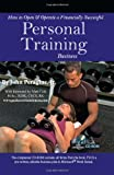 How to Open & Operate a Financially Successful Personal Training Business: With Companion CD-ROM