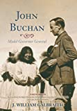 img - for John Buchan: Model Governor General book / textbook / text book