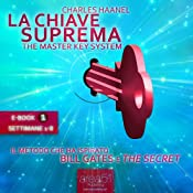 La Chiave Suprema 1 [The Master Key System, Volume 1] | [Charles Haanel]
