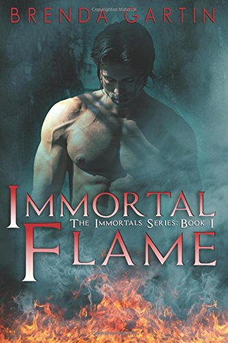 Immortal Flame: The Immortals Series: Book 1: Volume 1