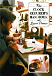 The Clock Repairer's Handbook: A how-...