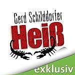 Heiß | Gerd Schilddorfer
