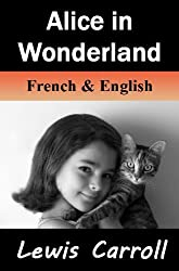 Alice in Wonderland / Alice au Pays des Merveilles- Bilingual (French-English Translated) Dual-Language Edition