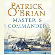 Master and Commander: Aubrey-Maturin Series, Book 1 (       UNABRIDGED) by Patrick O'Brian Narrated by Ric Jerrom