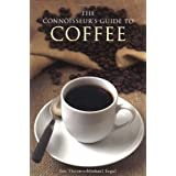 The Connoisseur's Guide to Coffee: Discover the World's Most Exquisite Coffee Beansby Jon Thorn