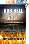 Rob Bell Saved Me from Hell: My Road...