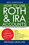 How to use Roth & IRA accounts to provide a secure retirement (0979443857) by Michael Gray