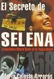 img - for El secreto de Selena: la reveladora historia detrs de su trgica muerte book / textbook / text book