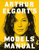img - for Arthur Elgort's Models Manual by Elgort, Arthur (1992) Paperback book / textbook / text book