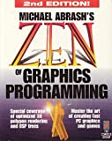 Zen of Graphics Programming: Master the Art of Creating Fast PC Games and Graphics Applications