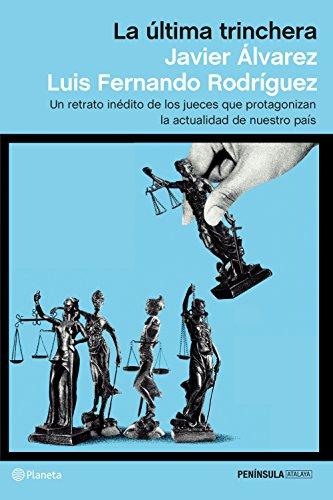 La última trinchera: Un retrato inédito de los jueces que protagonizan la actualidad de nuestro país