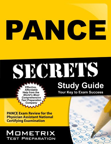 PANCE Secrets Study Guide: PANCE Exam Review for the Physician Assistant National Certifying Examination