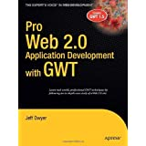 Pro Web 2.0 Application Development with GWT (Expert's Voice in Web Development) ~ Jeff Dwyer