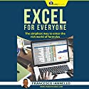 Excel for Everyone: The Simpliest Way to Enter the Rich World of Formulas Audiobook by Francesco Iannello Narrated by Shanley Yang