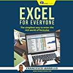 Excel for Everyone: The Simpliest Way to Enter the Rich World of Formulas | Francesco Iannello