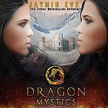 Dragon Mystics: Supernatural Prison, Book 2 Audiobook by Jaymin Eve Narrated by Dara Rosenberg