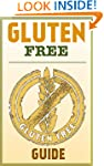 The Gluten Free Guide: How To Lose We...